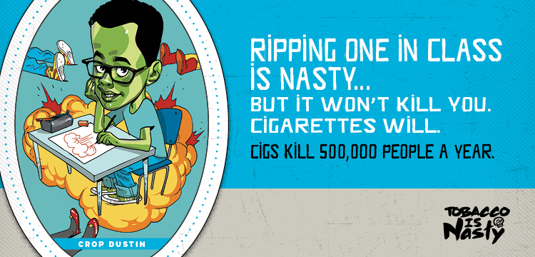 Ripping one in class is nasty, but it won't kill you. Cigarettes will. Cigs kill 500,000 people a year.