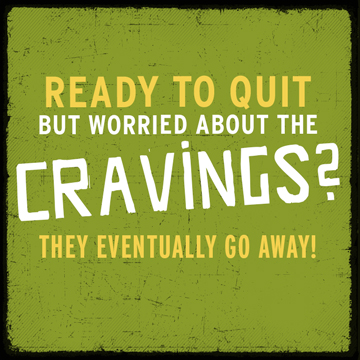 Ready to quit but worried about the cravings? They eventually go away.