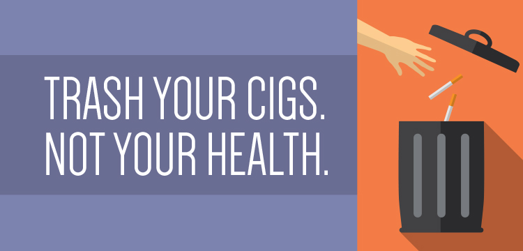 Help a friend or family member trash their cigs, not their health